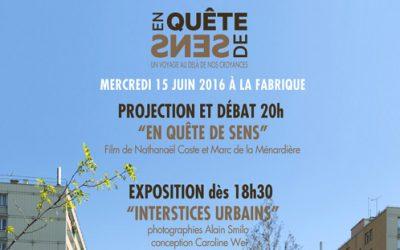 Soirée Expo/projection/débat: » En Quête de Sens» et «Interstices Urbains»