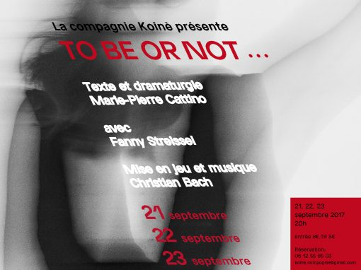 TO BE OR NOT ….  21-22-23 septembre 2017